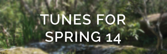 Tunes for Spring 14